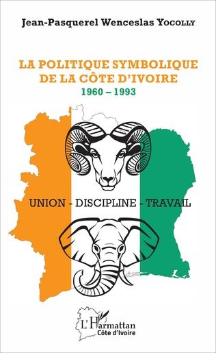 Couverture La politique symbolique de la Côte d'Ivoire