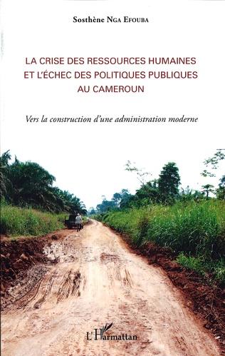 Couverture La crise des ressources humaines et l'échec des politiques publiques au Cameroun