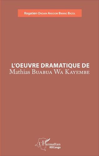 Couverture L'oeuvre dramatique de Mathias Buabua Wa Kayembe