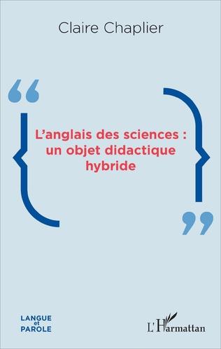 Couverture L'anglais des sciences : un objet didactique hybride