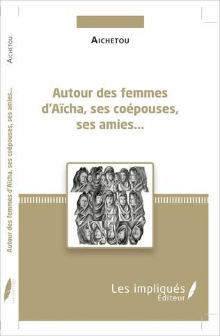 Couverture Autour des femmes d'Aïcha, ses coépouses, ses amies...
