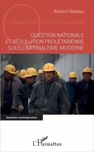 Couverture Question nationale et révolution prolétarienne sous l'impérialisme moderne