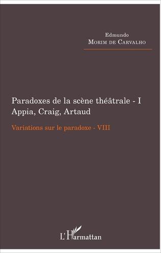 Couverture Paradoxes de la scène théâtrale - I Appia, Craig, Artaud