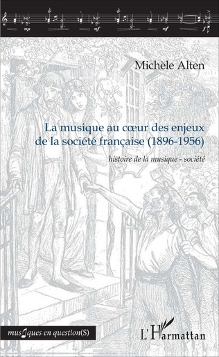 Couverture La musique au cœur des enjeux de la société française (1896-1956)