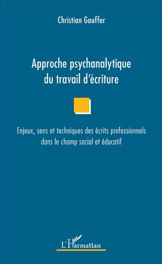Couverture Approche psychanalytique du travail d'écriture