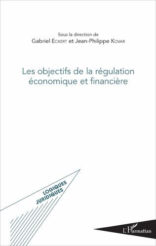 Couverture Les objectifs de la régulation économique et financière