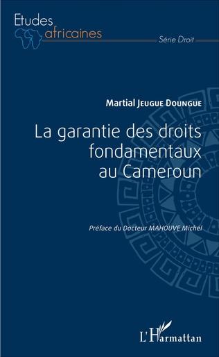 Couverture La garantie des droits fondamentaux au Cameroun