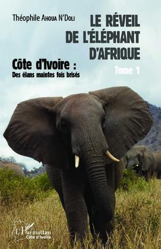 Couverture Le réveil de l'éléphant d'Afrique (Tome 1)