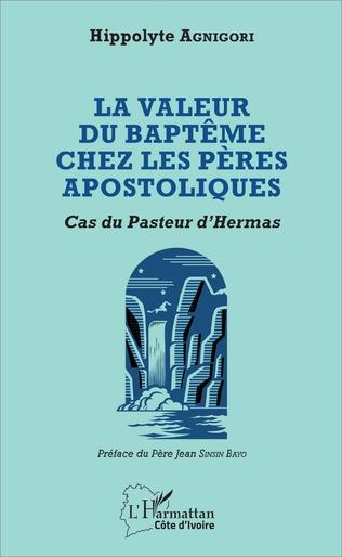 Couverture Valeur du baptême chez les pères apostoliques