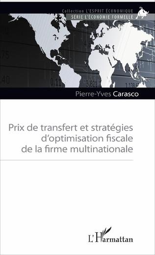 Couverture Prix de transfert et stratégies d'optimisation fiscale de la firme multinationale