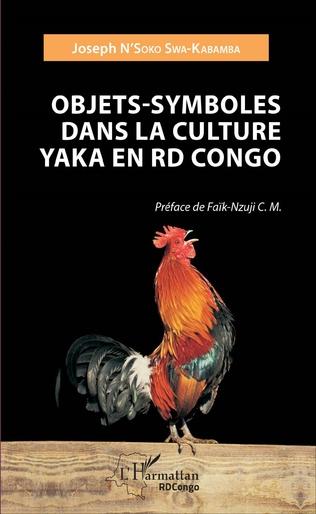 Couverture Objets - Symboles dans la culture Yaka en RD Congo