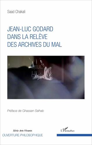 Couverture Jean-Luc Godard dans la relève des archives du mal