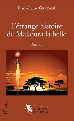 Couverture L'étrange histoire de Makoura la belle