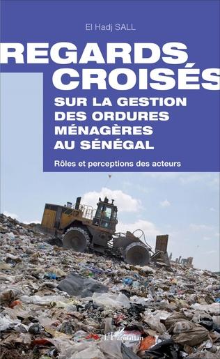 Couverture Regards croisés sur la gestion des ordures ménagères au Sénégal