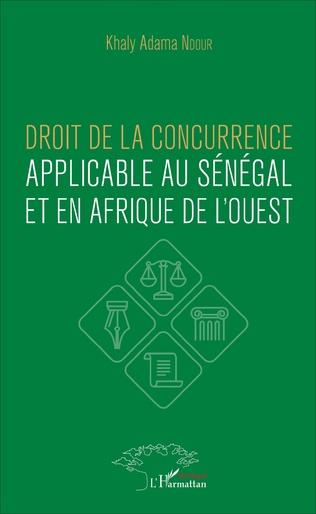 Couverture Droit de la concurrence applicable au Sénégal et en Afrique de l'ouest