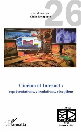 Couverture Cinéma et Internet : représentations, circulations, réceptions