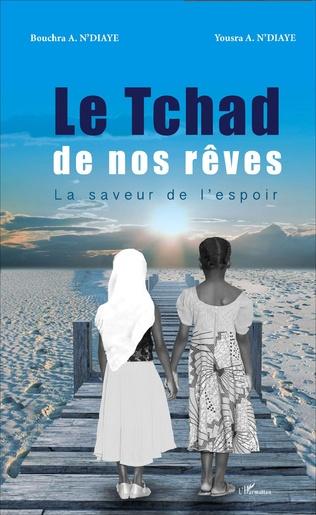 Couverture Le Tchad de nos rêves