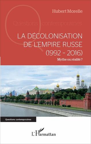 Couverture La décolonisation de l'Empire russe (1992-2016)