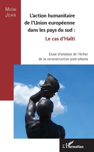 Couverture L'action humanitaire de l'Union européenne dans les pays du sud : le cas d'Haïti