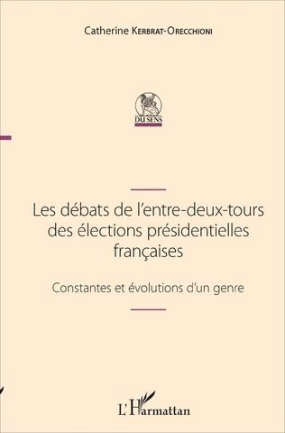 Couverture Les débats de l'entre-deux-tours des élections présidentielles françaises