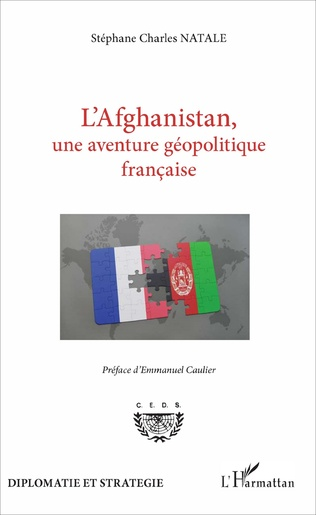 Couverture L'Afghanistan, une aventure géopolitique française