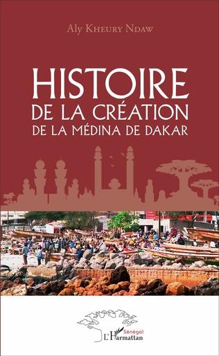 Couverture Histoire de la création de la médina de Dakar