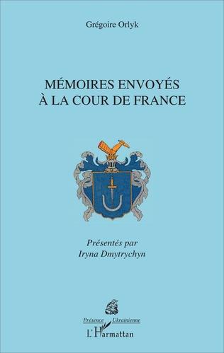 Couverture Mémoires envoyés à la cour de France