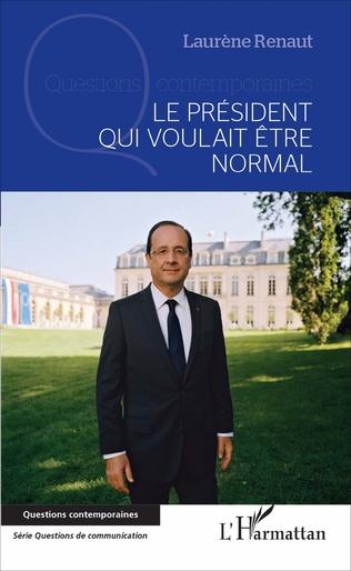 Couverture Le président qui voulait être normal