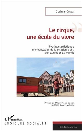Couverture Le cirque, une école du vivre