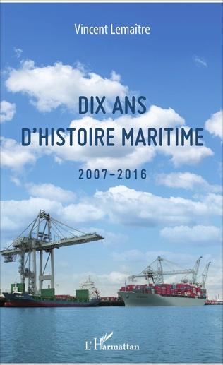 Couverture Dix ans d'histoire maritime