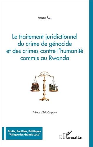 Couverture Traitement juridictionnel du crime de génocide et des crimes contre l'humanité commis au Rwanda