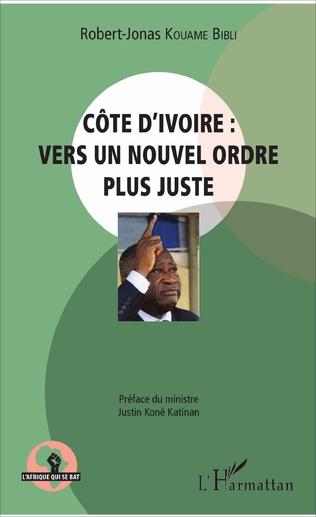 Couverture Côte d'Ivoire : vers un nouvel ordre plus juste