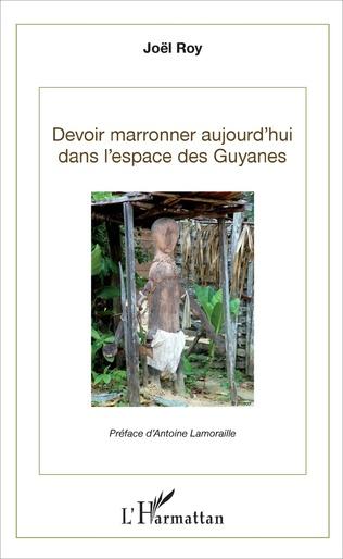 Couverture Devoir marronner aujourd'hui dans l'espace des Guyanes