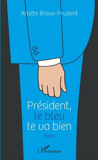 Couverture Président, le bleu te va bien