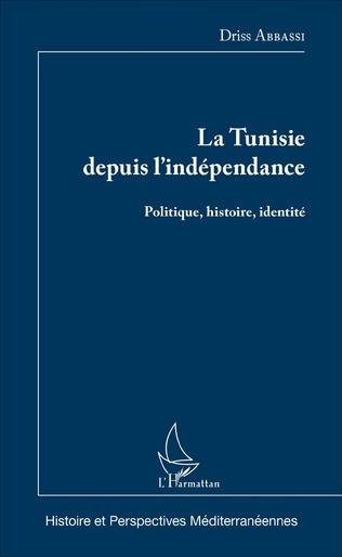 Couverture La Tunisie depuis l'indépendance