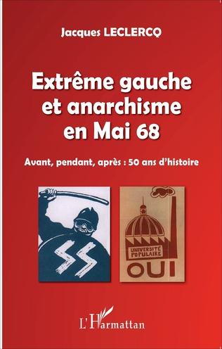 Couverture Extrême gauche et anarchisme en Mai 68