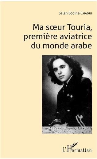 Couverture Ma soeur Touria, première aviatrice du monde arabe