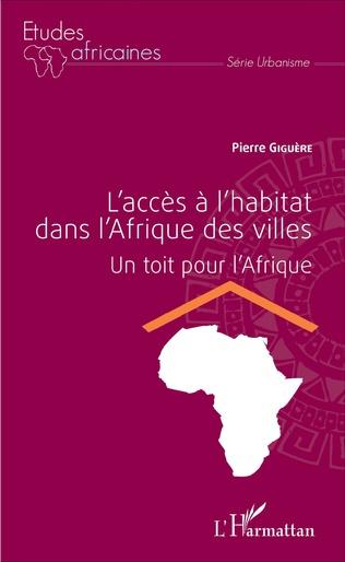 Couverture L'accès à l'habitat dans l'Afrique des villes