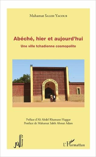 Couverture Abéché, hier et aujourd'hui