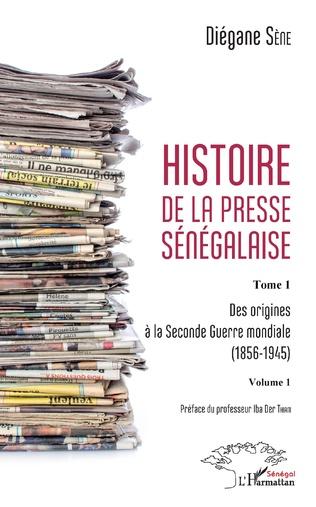 Couverture Histoire de la presse sénégalaise Tome 1 Volume 1