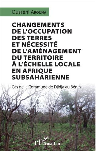 Couverture Changements de l'occupation des terres et nécessité de l'aménagement du territoire à l'échelle locale en Afrique subsaharienne