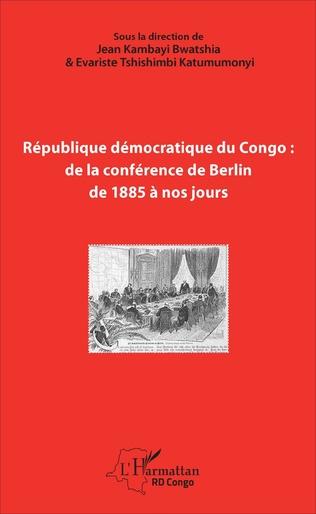 Couverture République démocratique du Congo : de la conférence de Berlin de 1885 à nos jours