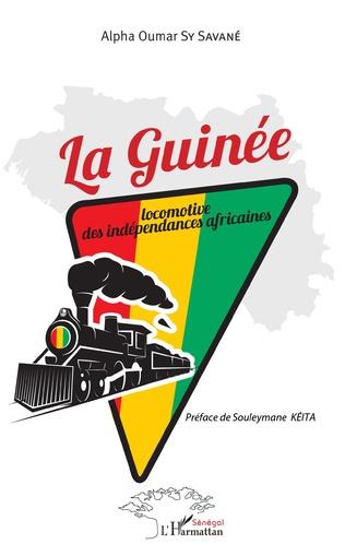 Couverture La Guinée locomotive des indépendances africaines