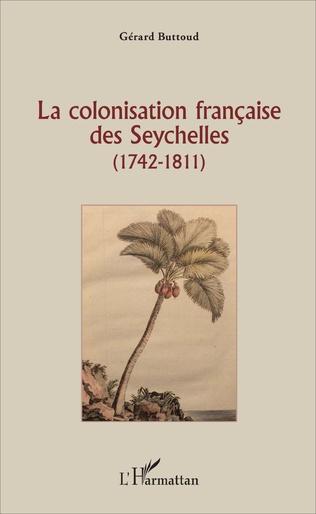 Couverture La colonisation française des Seychelles