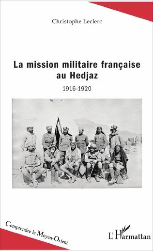 Couverture La mission militaire française au Hedjaz