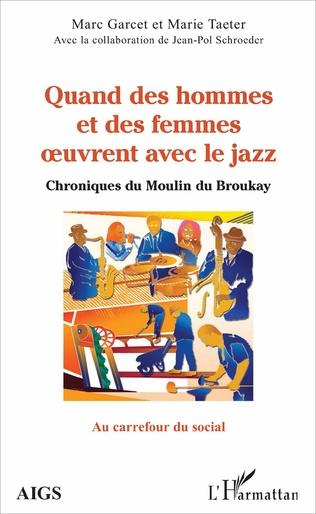 Couverture Quand des hommes et des femmes oeuvrent avec le jazz