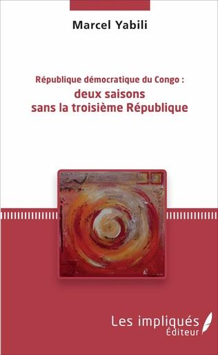Couverture République démocratique du Congo : deux saisons sans la troisième République