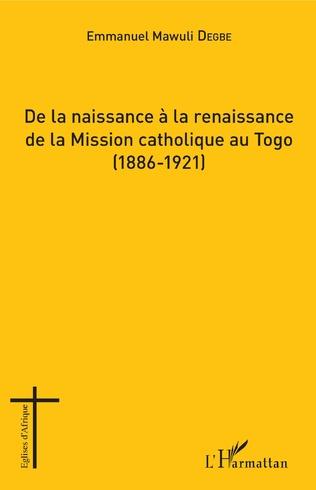 Couverture De la naissance à la renaissance de la Mission catholique au Togo