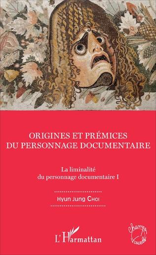 Couverture Origines et prémices du personnage documentaire