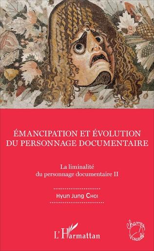 Couverture Emancipation et évolution du personnage documentaire